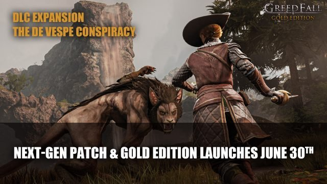 GreedFall Next Gen Patch Gold Edition Launches June 30th Top RPG News Of The Week: June 27th (Fable, Salt and Sacrifice, Cyberpunk 2077, and More!)