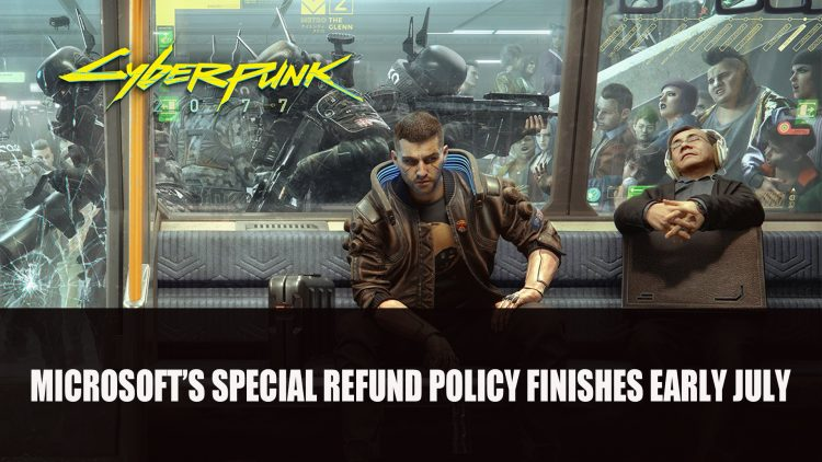Microsoft's Special Cyberpunk 2077 Refund Policy Finishes Early July