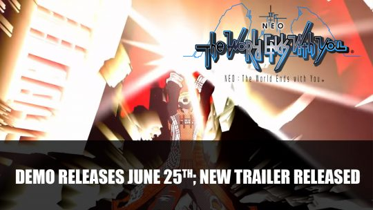 Neo The World Ends With You Demo Release Time Plus Gameplay Trailer