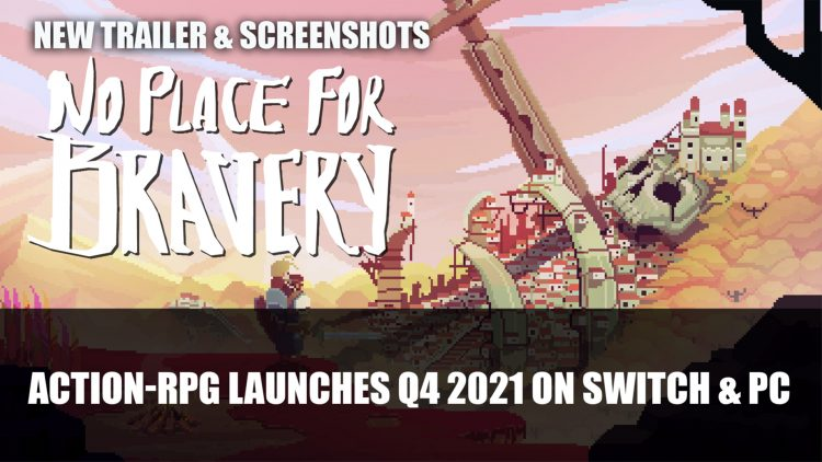 No Place for Bravery a Dark Fantasy Action-RPG Launches Q4 2021 on Switch and PC