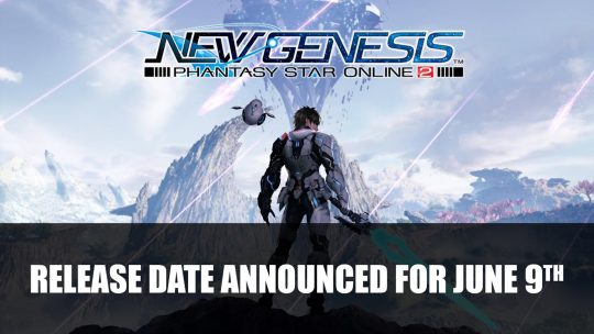 Phantasy Star Online 2: New Genesis Announced to be Launching June 9th