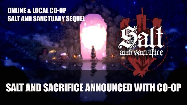Salt and Sacrifice announced with co op Top RPG News Of The Week: June 13th (Ohhhh Elden Ring, Summer Game Fest 2021, Salt and Sacrifice and More!)