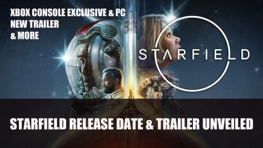 Starfield Release Date Announced; Xbox Console Exclusive and PC