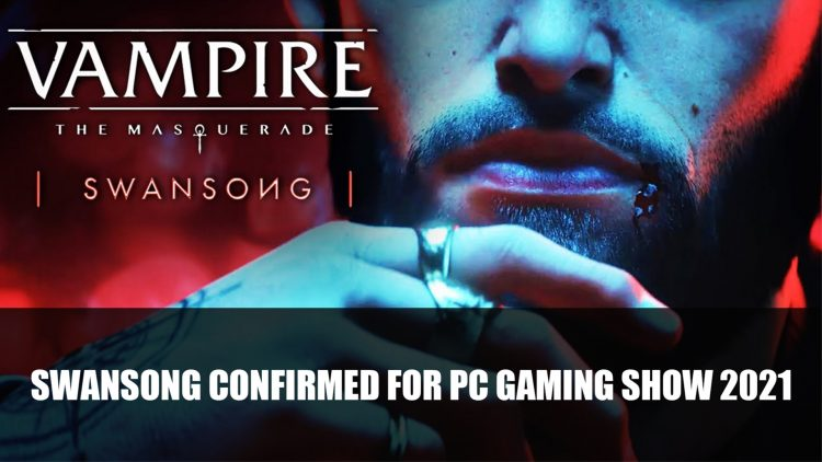 Vampire: The Masquerade – Swansong Confirmed for PC Gaming Show 2021 and Nacon Connect