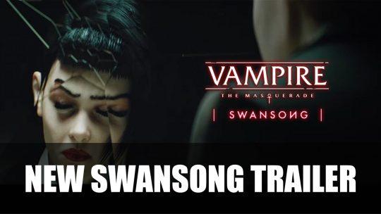 Vampire The Masquerade – Swansong New Trailer