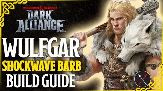 Dungeons & Dragons Dark Alliance Build Guide: Wulfgar (Shockwave Barbarian)