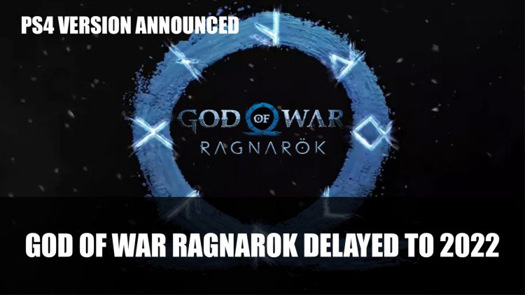 God of War Ragnarok Delayed To 2022; Also Confirmed for Release on PS4