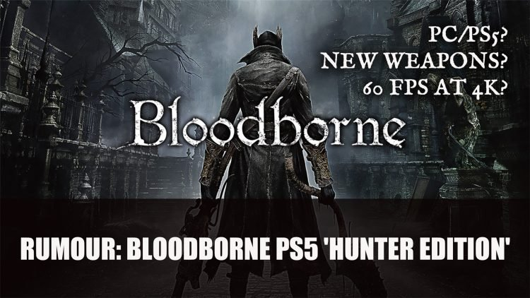 Rumour: Bloodborne PS5 & PC Rumours Remerge as New Claims of A 'Hunter Edition' Arise