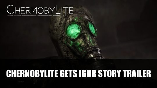 Chernobylite Gets Igor Story Trailer