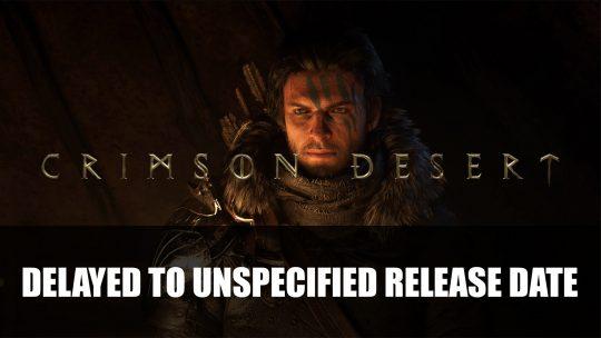 Crimson Desert Has Been Delayed to Unspecified Release Date