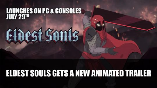 2D Souls-like Eldest Souls Gets A New Animated Trailer; Releases on Consoles and PC This Month