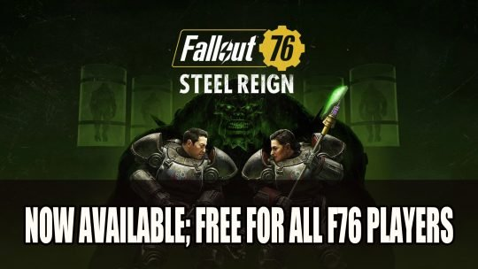 Fallout 76 Steel Reign Update Now Available; Free For All Players