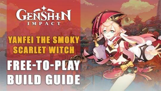 Genshin Impact Build:Yanfei The Smoky Scarlet Witch – Free To Play Guide