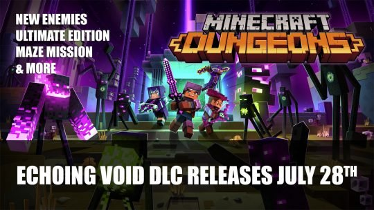 Minecraft Dungeons Gets Echoing Void DLC July 28th; Minecraft Dungeons Ultimate Edition Announced