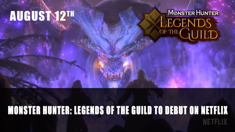 Monster Hunter: Legends of the Guild Debuts on Netflix on August 12th