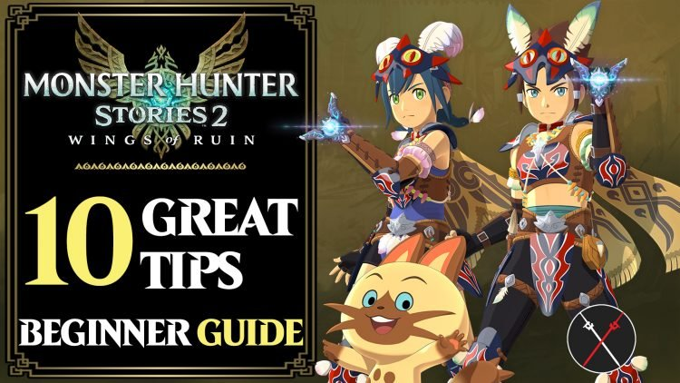 Monster Hunter Stories 2 Beginner's Guide: Top 10 Tips You Should Know Before You Play