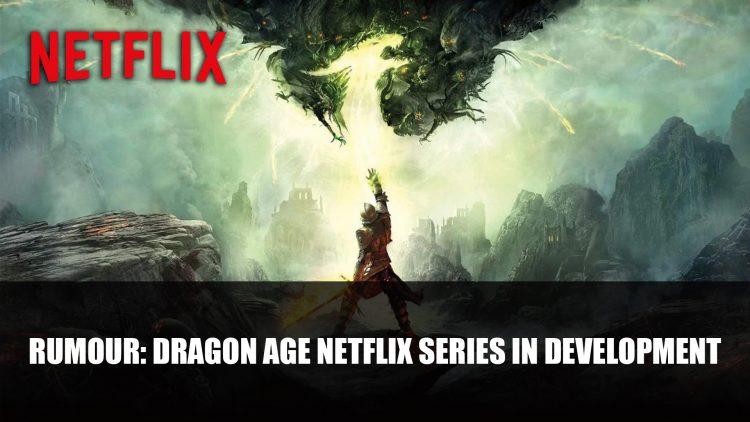 Rumour: Dragon Age Netflix Series in Development