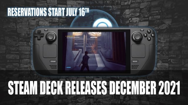 Steam Deck Releases December 2021 Revervations Start July 16th Top RPG News Of The Week: July 18th (Final Fantasy 7 Remake, Path of Exile, Persona and More!)