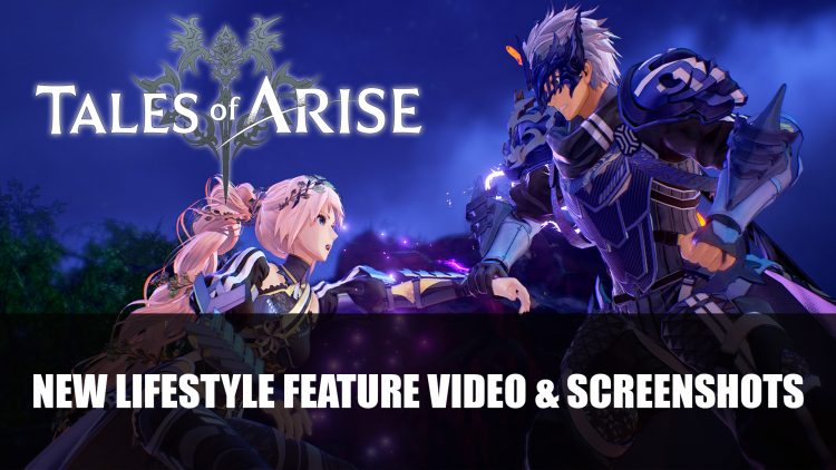 Tales of Arise Gets Lifestyle Feature Video & Screenshots