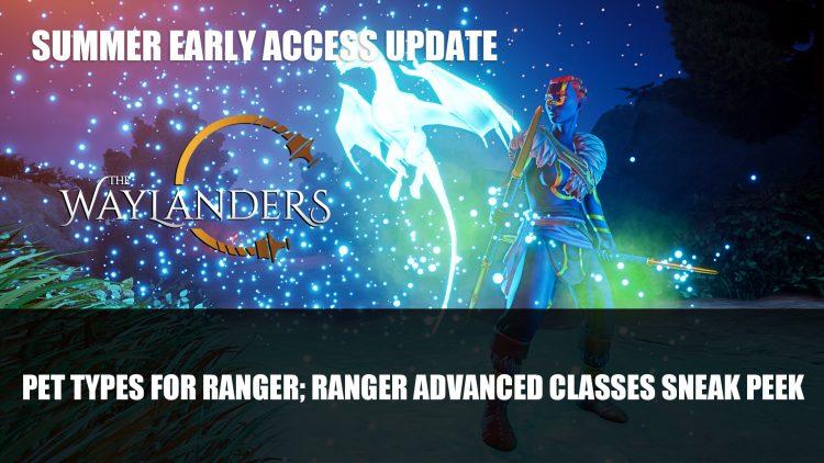 The Waylanders New Summer Update Adds Pet Types for Ranger Class; Sneak Peek at Ranger Advanced Classes