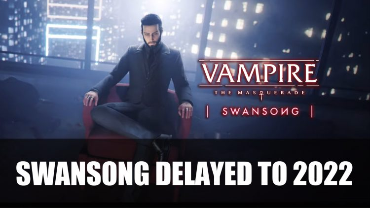Vampire: The Masquerade – Swansong Delayed to 2022