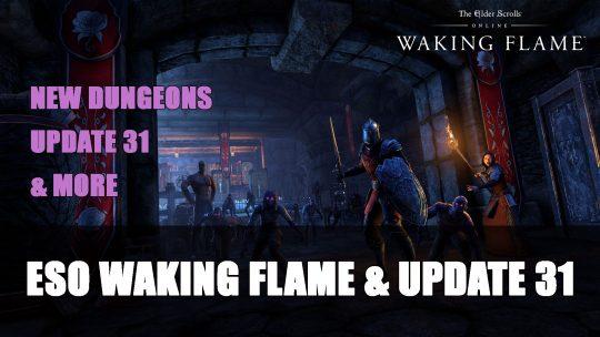 The Elder Scrolls Online: Waking Flame & Update 31 Details Announced