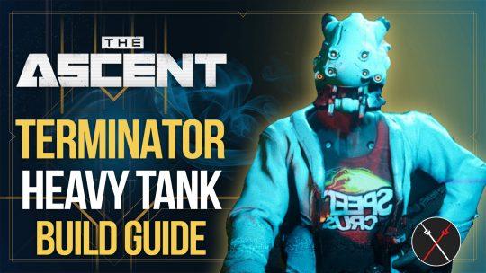 The Ascent Best Builds: Terminator Tank Build