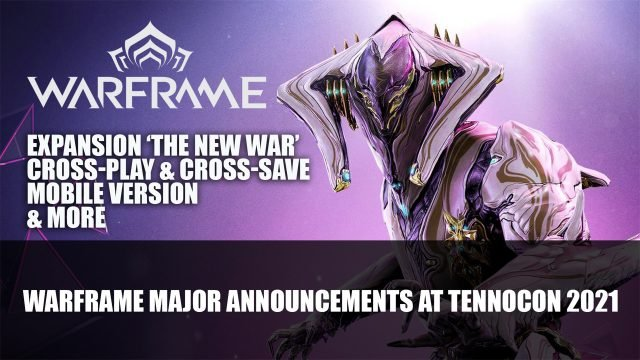 Top TennoCon 2021 Warframe Forum: New Expansion, Warframes and Cross-play More!