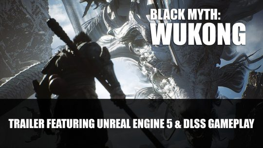 Black Myth: WuKong Receives Impressive Trailer Featuring Unreal Engine 5 & DLSS Gameplay