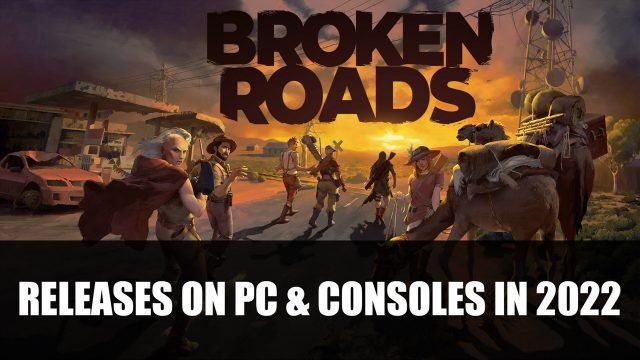 Broken Roads Releases on PC Consoles in 2022 Top RPG News Of The Week: August 29th (Elden Ring, Starfield, Marvel's Midnight Suns and More!)
