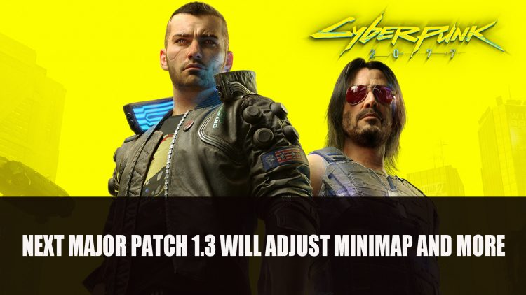Cyberpunk 2077's Next Major Patch 1.3 Will Adjust Minimap and More