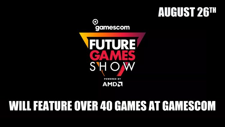 Future Games Show to Feature Over 40 Games at Gamescom 2021