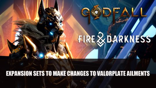 Godfall Fire & Darkness Expansion Sets to Make Changes to Valorplate Ailments