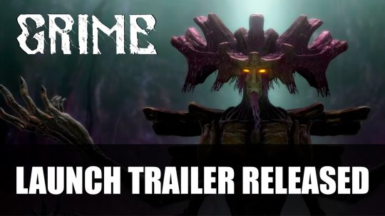 Grime Launch Trailer Released