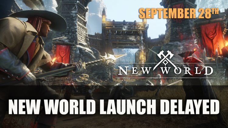 New World Launch Gets Delayed to September 28th