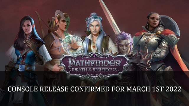 Pathfinder Wrath of the Righteous Console Release Confirmed For March 1st 2022 Top RPG News Of The Week: August 15th (Diablo 2, Pathfinder Wrath of the Righteous, Tales of Arise and More!)