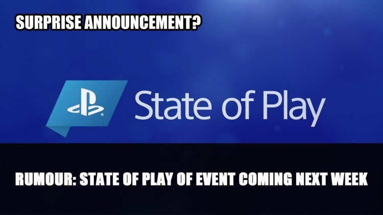 """Rumour: Playstation State of Play of Event Coming Next Week with """"Surprise Announcement"""""""