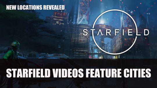 Starfield Videos Reveal Three Locations