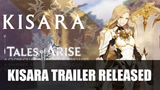 Tales of Arise Kisara Trailer Released