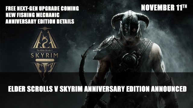 elder scrolls v skyrim anniversary edition announced 01 Top RPG News Of The Week: August 22nd (Elder Scrolls V Skyrim, Mortal Shell, Black Myth: Wukong and More!)