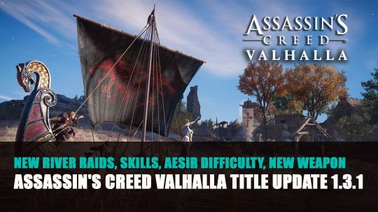 Assassin's Creed Valhalla Title Update 1.3.1 Adds New River Raids, Skills Plus Aesir Difficulty Option