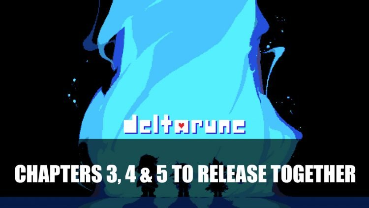Deltarune to Release Next 3 Chapters Together