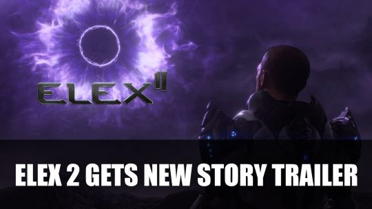 ELEX 2 Gets New Story Trailer at THQ Nordic Showcase