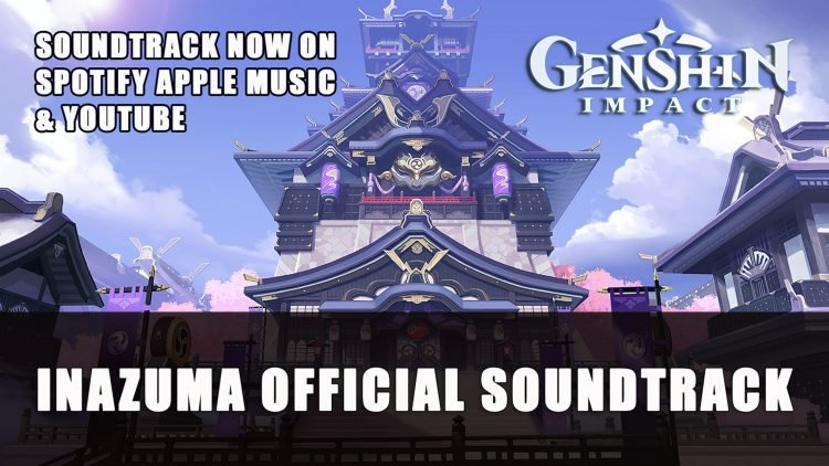 Genshin Impact Inazuma OST Now on Spotify Apple Music and Youtube