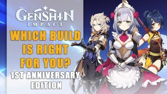 Genshin Impact: Which Build Is Right For You? (1st Anniversary Edition)