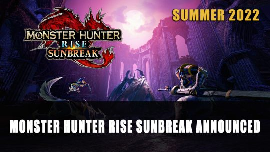 Monster Hunter Rise Sunbreak Expansion Coming to Nintendo Switch and PC 2022
