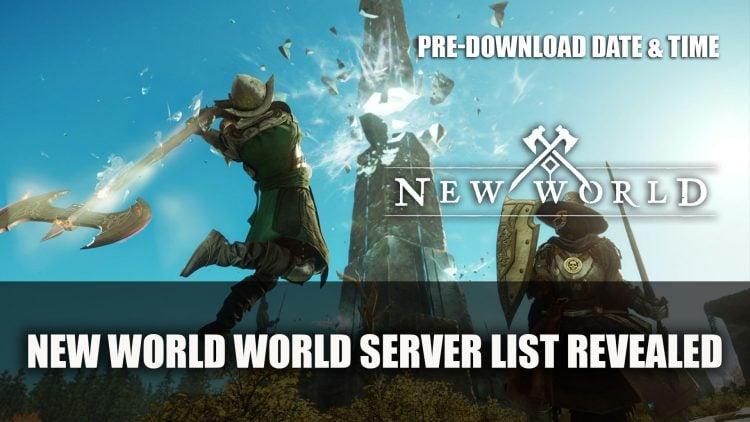 New World World Server List Revealed