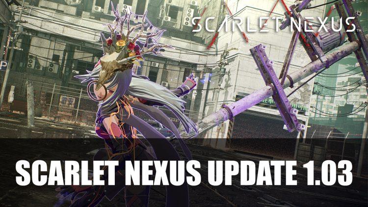 Scarlet Nexus Update 1.03 Plus Trailer