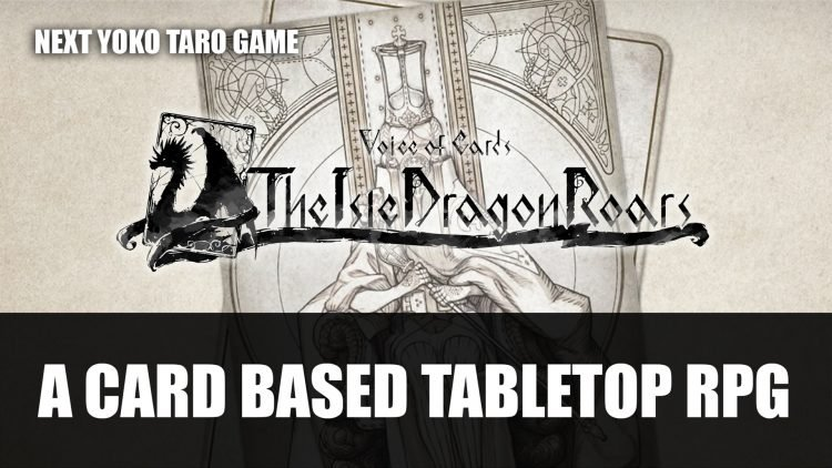 Next Yoko Taro Game is Voice of Card The Isle Dragons Roar a Card Based Tabletop RPG