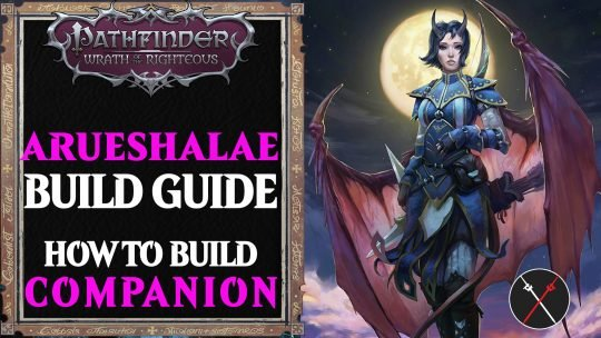 Arueshalae Build Pathfinder Wrath of the Righteous Guide